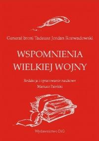 najlepiej kochany najtańszy zamówienie Generał broni Tadeusz Jordan Rozwadowski <br> WSPOMNIENIA ...